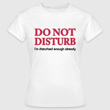 Do not disturb! - Maglietta da donna