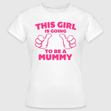 This Girl Mummy - Frauen T-Shirt