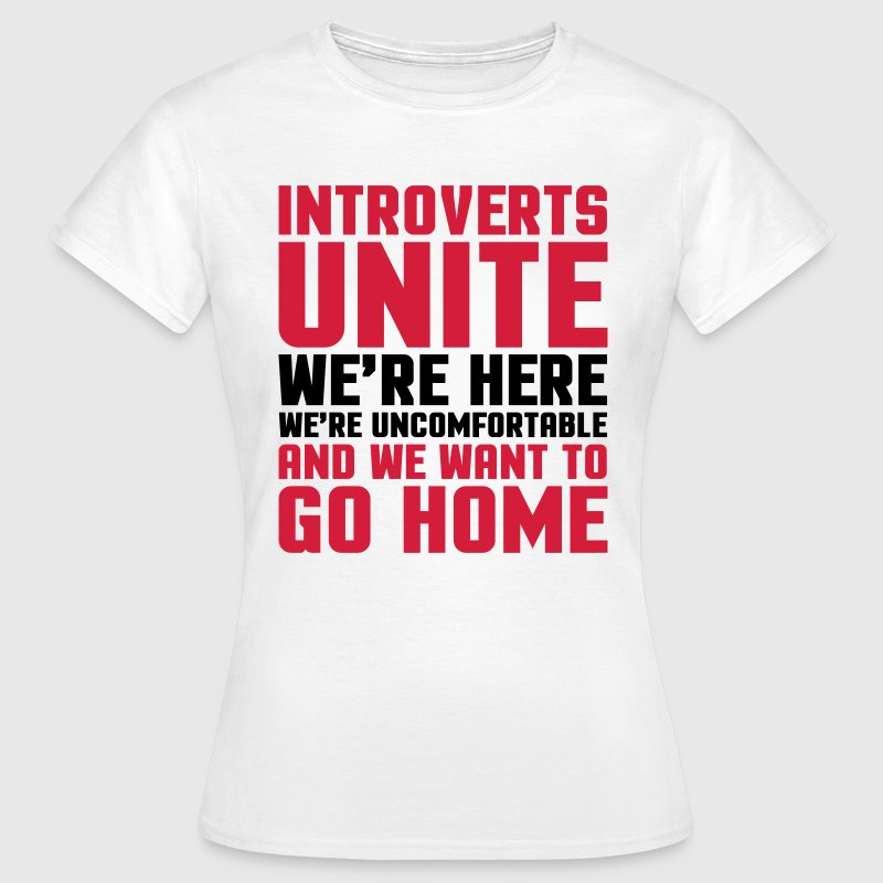 Introverts Unite  - Dame-T-shirt