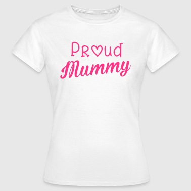 Proud Mummy - Women's T-Shirt