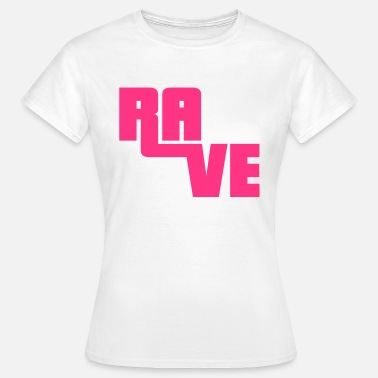 Rave Wear Rave - Frauen T-Shirt