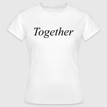 Together - T-shirt dam