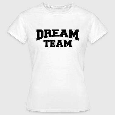 Dream Team - Vrouwen T-shirt