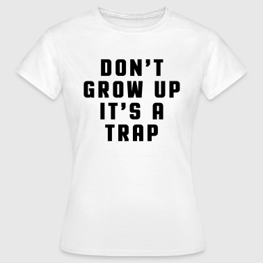 Don't Grow Up - Camiseta mujer