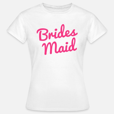 Bridesmaids Quote Bridesmaid - Women's T-Shirt