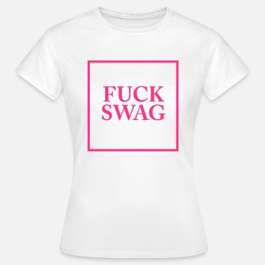 Fuck Swag Fuck Swag - T-shirt Femme