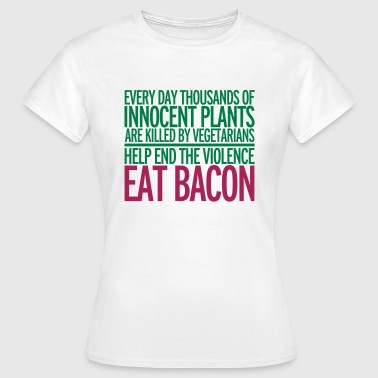 Eat Bacon - Vrouwen T-shirt