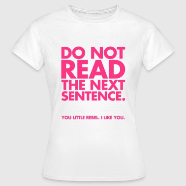 Do Not Read - Women's T-Shirt