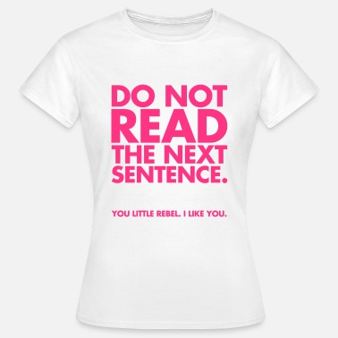 Funny Sayings Do Not Read - Women's T-Shirt