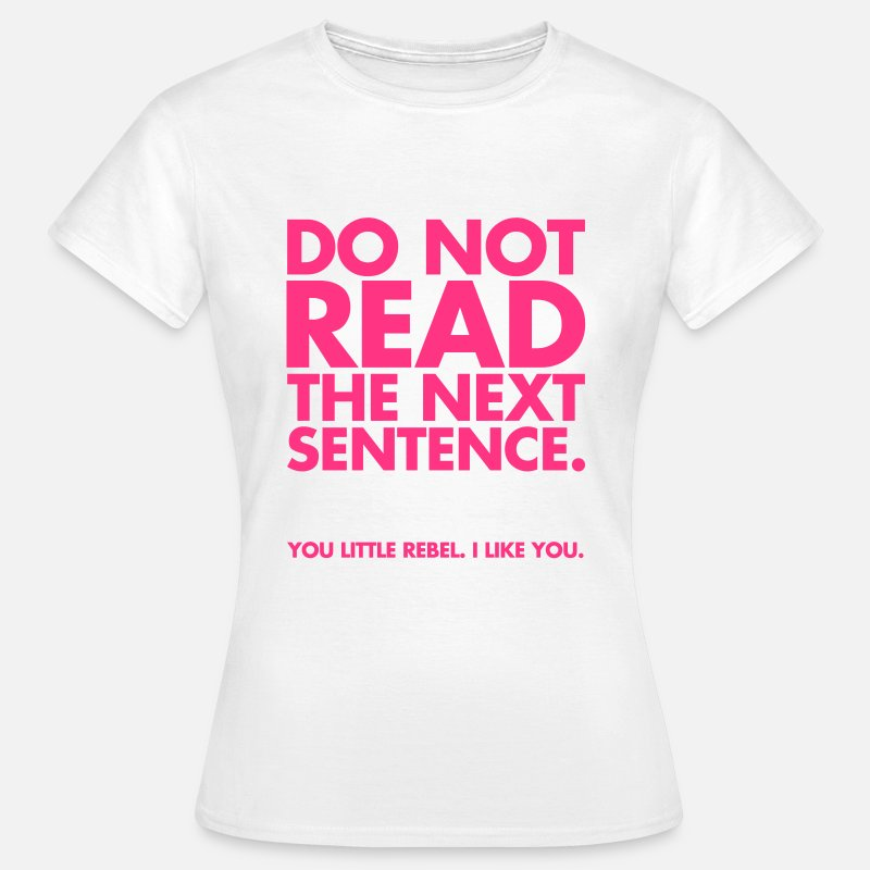 Funny T-Shirts - Do Not Read - Women's T-Shirt white