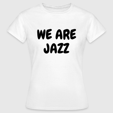 Jazz - Music - Blues - Funk - Jazzman - Groove - T-shirt Femme