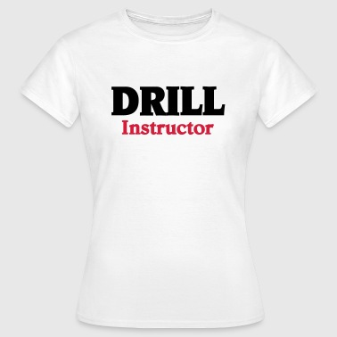 Drill Instructor - Camiseta mujer