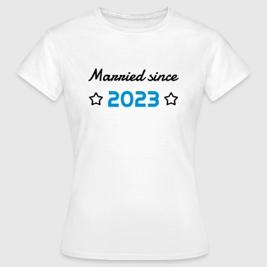 2023 - Birthday Wedding - Marriage - Love - Wife - T-skjorte for kvinner