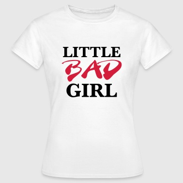 Little bad girl - Vrouwen T-shirt
