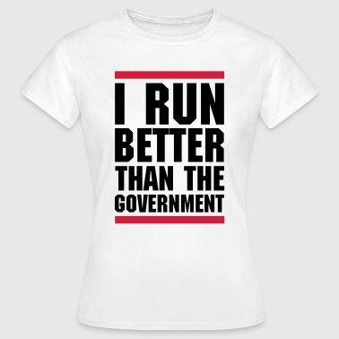 Run Better Than The Government  - Women's T-Shirt