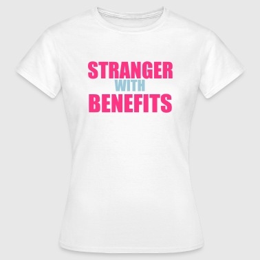 Stranger With Benefits - T-shirt dam