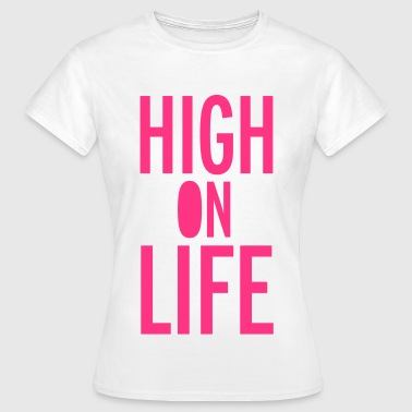 High Life High On Life - T-shirt Femme