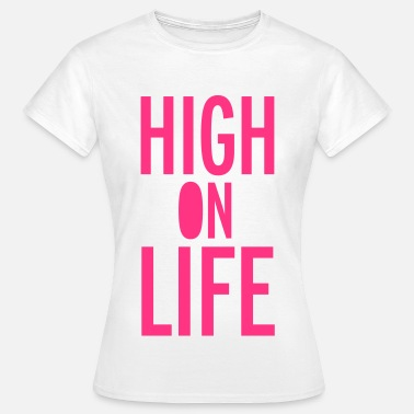 High Life High On Life - Dame-T-shirt