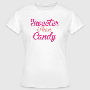 Sweeter Than Candy - Frauen T-Shirt