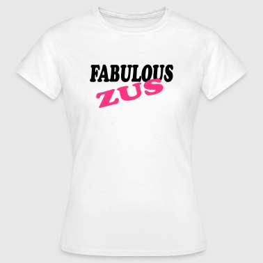 Fabulous zus 333 - Frauen T-Shirt