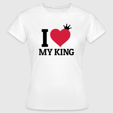 I love my King - Women's T-Shirt