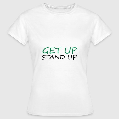 Get up Stand Up ! - Camiseta mujer