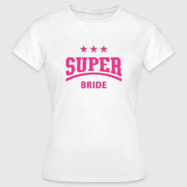 Super Bride (Hen Party) - Women's T-Shirt