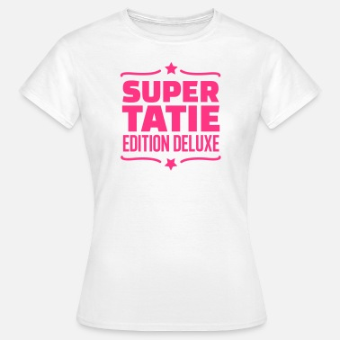 Super Tatie super tatie édition deluxe - T-shirt Femme