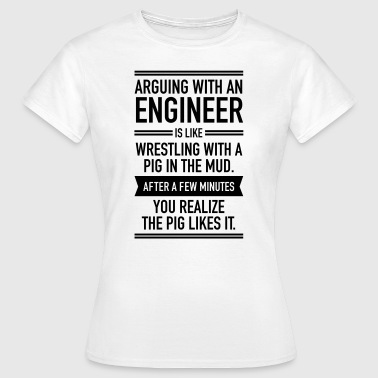 Arguing With An Engineer... - Maglietta da donna