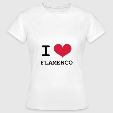 I Love Flamenco ! - Vrouwen T-shirt