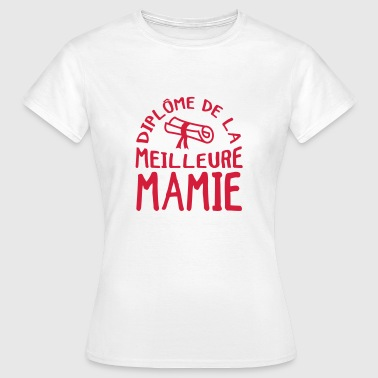 Mamie Mamy Grand-Mère Grand Mere Grands Parents - Women's T-Shirt