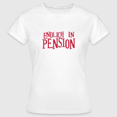 Pension Pensionierung Beamter - Frauen T-Shirt