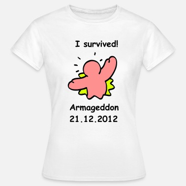 Armageddon I survived Armageddon 21.12.2012! - Frauen T-Shirt