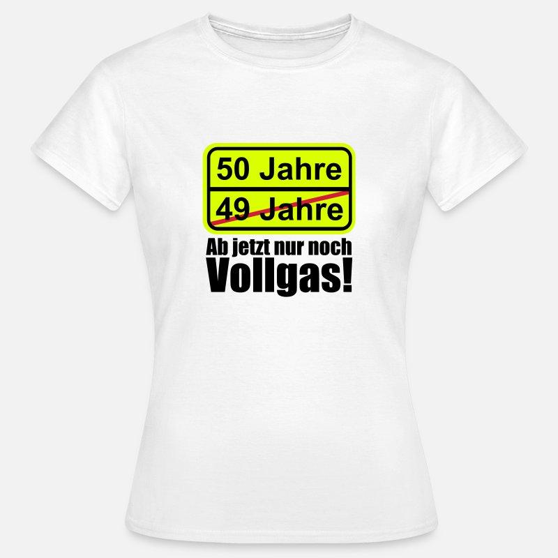 50 Jahre Lustiges Schild 50 Geburtstag Frauen T Shirt Spreadshirt