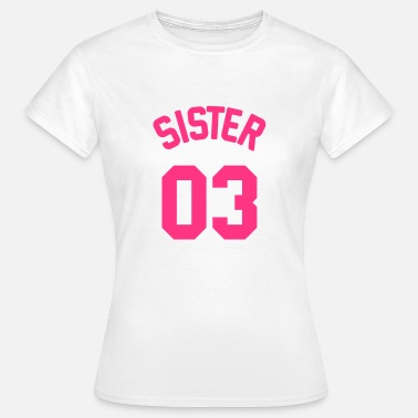 Sisters Sister 03 - T-shirt Femme