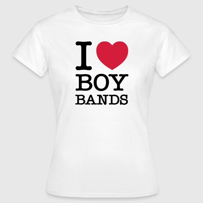 I Love Boybands - Frauen T-Shirt