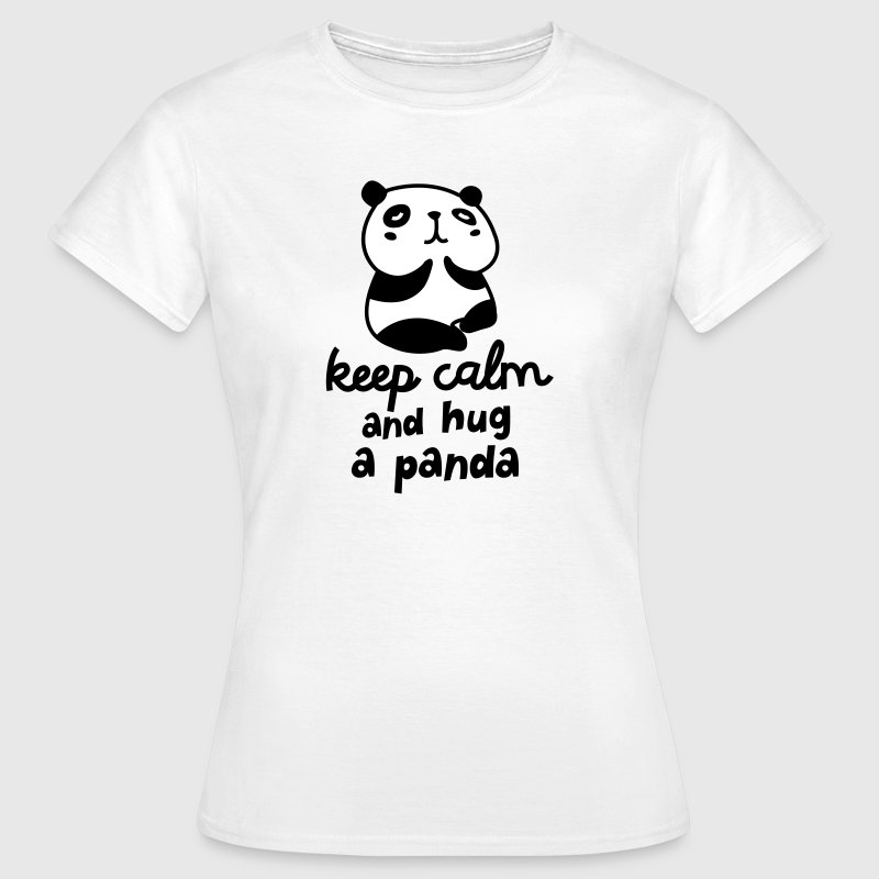 Keep Calm And Hug A Panda - T-shirt Femme