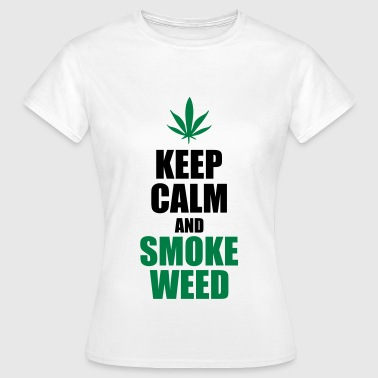 Keep Calm and Smoke Weed - Women's T-Shirt