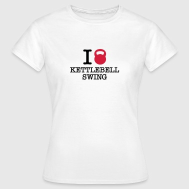 I (Love) Kettlebell Swing - Frauen T-Shirt