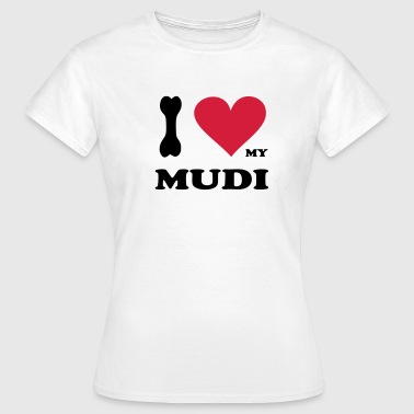 i_love_my_mudi       original exit-shirt - Frauen T-Shirt