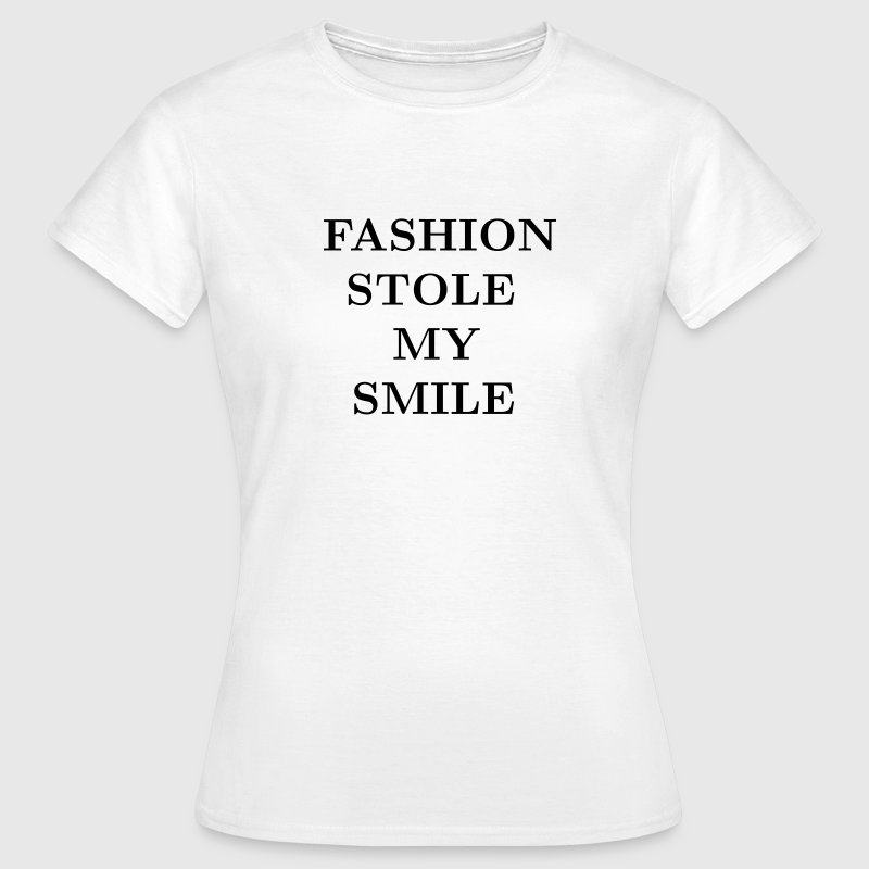 Fashion stole my smile - Vrouwen T-shirt