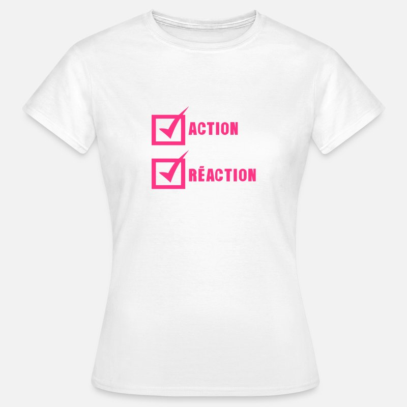 Action T-shirts - action reaction valide case - T-shirt Femme blanc