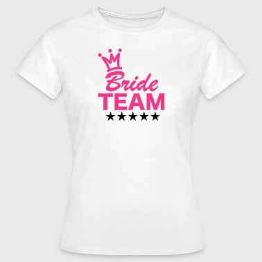 Bride, Team, Wedding, 5 Stars, Crown, Marriage - T-skjorte for kvinner