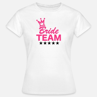 Team Bride, Team, Wedding, 5 Stars, Crown, Marriage - T-shirt dam