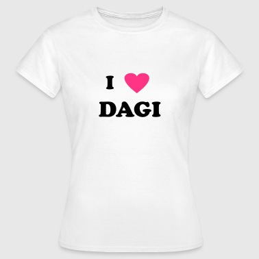 I Love Dagi - Frauen T-Shirt
