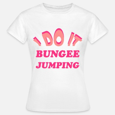 Bungee Jumping Bungee Jumping  - Women's T-Shirt