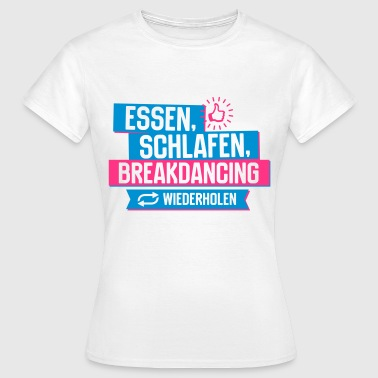 Hobby Breakdancing - Frauen T-Shirt
