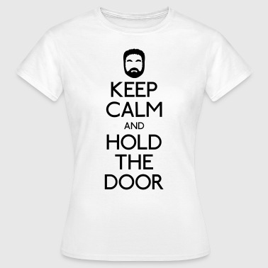 Keep Calm hold the door - Camiseta mujer
