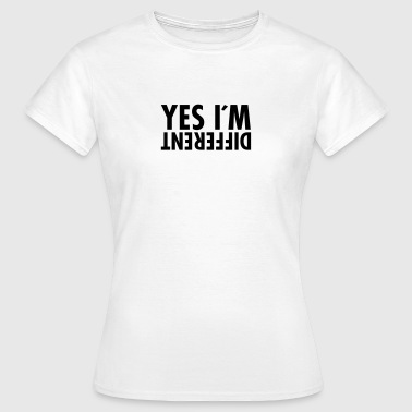 Yes I´m Different - Vrouwen T-shirt