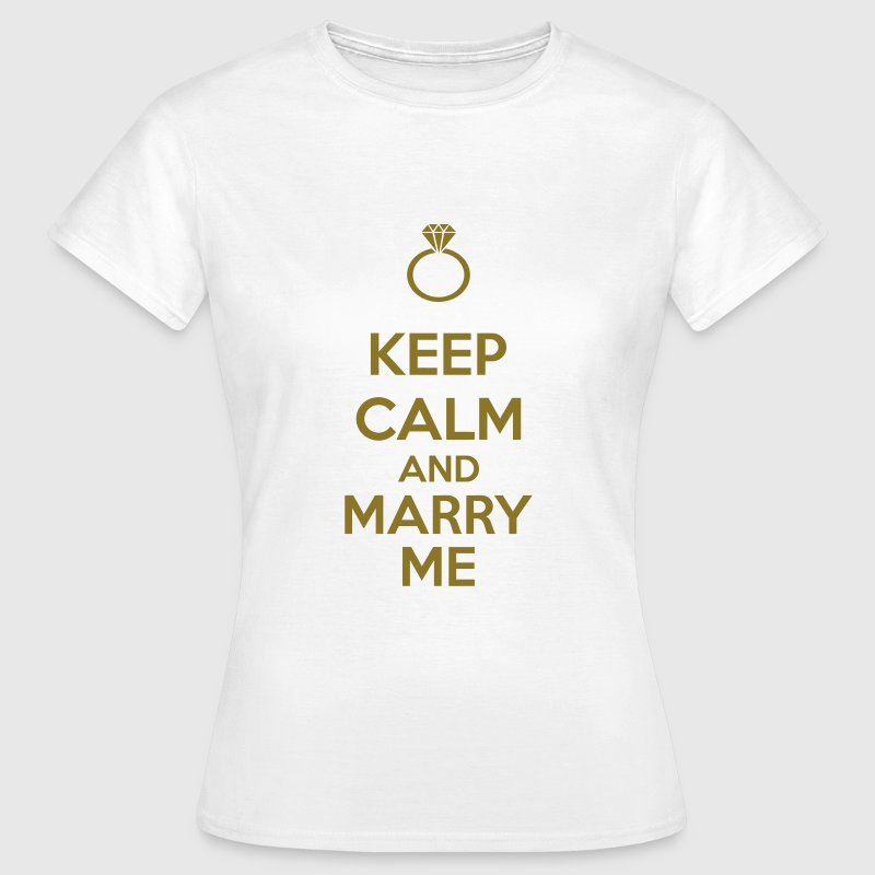 Keep Calm And Marry Me - T-shirt Femme